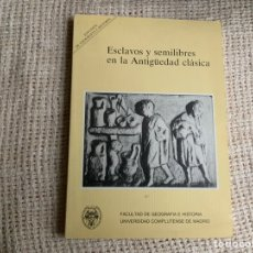 Libros de segunda mano: ESCLAVOS Y SEMILIBRES EN LA ANTIGUEDAD CLASICA. Lote 51420004