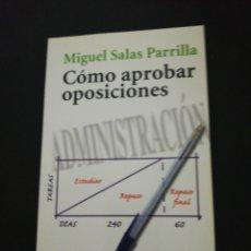 Libros de segunda mano: MIGUEL SALAS PARRILLA, COMO APROBAR OPOSICIONES . Lote 177527023