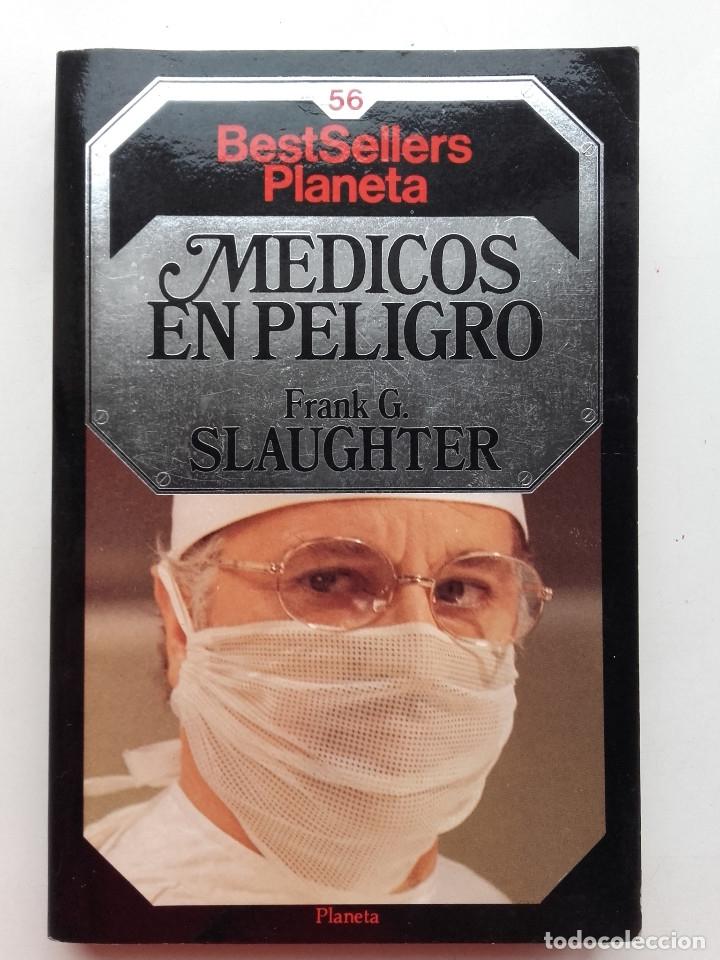 MEDICOS EN PELIGRO - FRANK G. SLAUGHTER - BESTSELLERS PLANETA (Libros de Segunda Mano (posteriores a 1936) - Literatura - Otros)