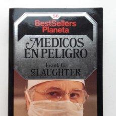 Libros de segunda mano: MEDICOS EN PELIGRO - FRANK G. SLAUGHTER - BESTSELLERS PLANETA. Lote 177528028
