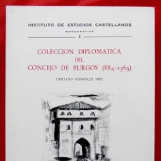 Libros de segunda mano: COLECCIÓN DIPLOMATICA DEL CONCEJO DE BURGOS ( 884 - 1369 ). AÑO: 1984. BUEN ESTADO.. Lote 177567327