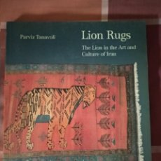 Libros de segunda mano: LION RUGS THE LION IN THE ART AND CULTURE OF IRAN. Lote 177568633