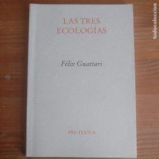 Libros de segunda mano: LAS TRES ECOLOGÍAS GUATTARI, FÉLIX PUBLICADO POR EDITORIAL PRE-TEXTOS (2017). Lote 177572579