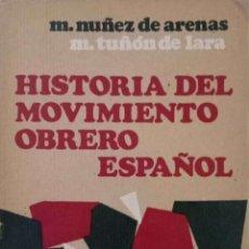 Libros de segunda mano: HISTORIA DEL MOVIMIENTO OBRERO ESPAÑOL. Lote 177591530