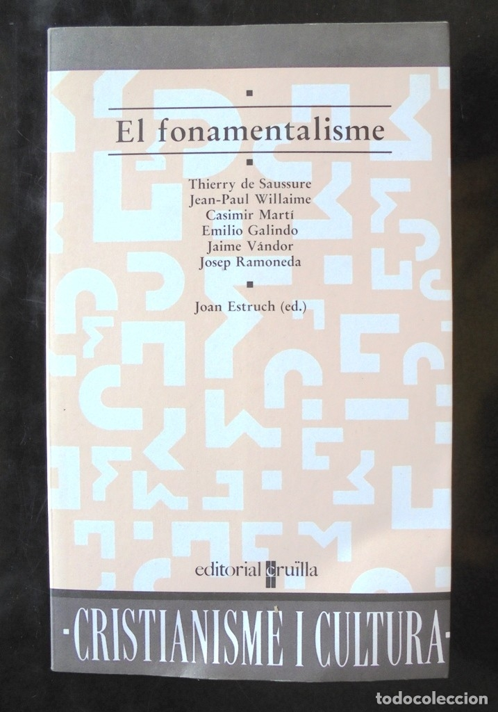 EL FONAMENTALISME THIERRY DE SAUSSURE... JOAN ESTRUCH (ED.) 1994 CRUÏLLA, CRISTIANISME I CULTURA (Libros de Segunda Mano - Pensamiento - Otros)