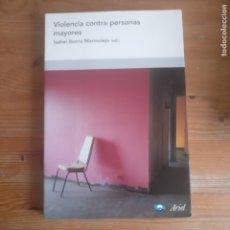 Libros de segunda mano: VIOLENCIA CONTRA PERSONAS MAYORES (ESTUDIOS SOBRE VIOLENCIA IBORRA MARMOLEJO ISABEL ARIEL 2005. Lote 177609730