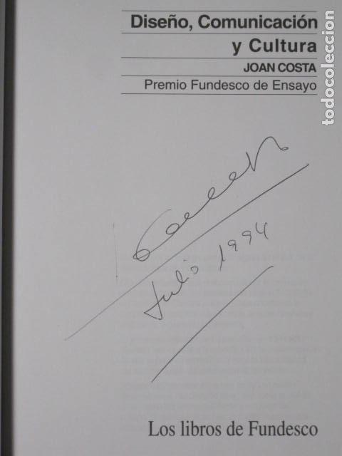 Libros de segunda mano: DISEÑO, COMUNICACIÓN Y CULTURA. JOAN COSTA. PREMIO FUNDESCO DE ENSAYO. COLECCIÓN IMPACTOS. 1994. - Foto 5 - 177612168