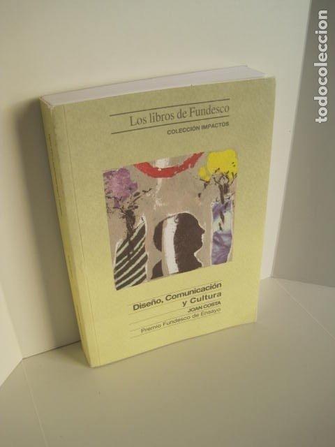 DISEÑO, COMUNICACIÓN Y CULTURA. JOAN COSTA. PREMIO FUNDESCO DE ENSAYO. COLECCIÓN IMPACTOS. 1994. (Libros de Segunda Mano - Pensamiento - Otros)