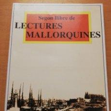 Libros de segunda mano: SEGON LLIBRE DE LECTURES MALLORQUINES (COORDINAT PER JOAN FRANCESC MARCH) EDITORIAL MOLL. Lote 177612819