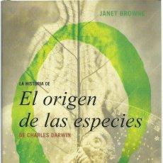 Libros de segunda mano: JANET BROWNE : LA HISTORIA DE EL ORIGEN DE LAS ESPECIES DE CHARLES DARWIN. (ED. DEBATE, 2015). Lote 177605022