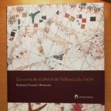 Libros de segunda mano: LA CARTA DE GABRIEL DE VALLSECA DE 1439 (RAMON J. PUJADES I BATALLER). Lote 177615565
