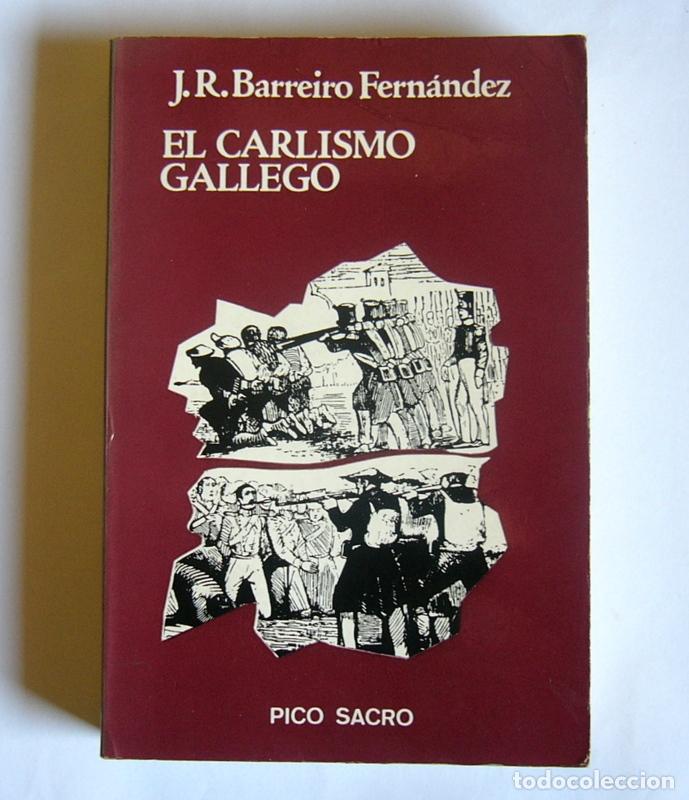 EL CARLISMO GALLEGO - JOSE RAMON BARREIRO FERNANDEZ (Libros de Segunda Mano - Historia - Otros)