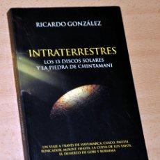 Libros de segunda mano: INTRATERRESTRES - DE RICARDO GONZÁLEZ - EDICIONES LUCIÉRNAGA - 1ª EDICION - MAYO 2011. Lote 177646459