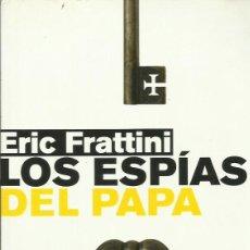 Libros de segunda mano: REF.0017337 LOS ESPÍAS DEL PAPA / ERIC FRATTINI. Lote 177657972