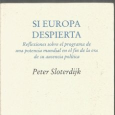 Libros de segunda mano: PETER SLOTERDIJK. SI EUROPA DESPIERTA. PRE-TEXTOS. Lote 177674085