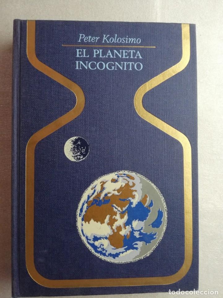 LIBRO - COLECCIÓN OTROS MUNDOS - EL PLANETA INCÓGNITO - PETER KOLOSIMO- PLAZA & JANES (Libros de Segunda Mano - Parapsicología y Esoterismo - Otros)
