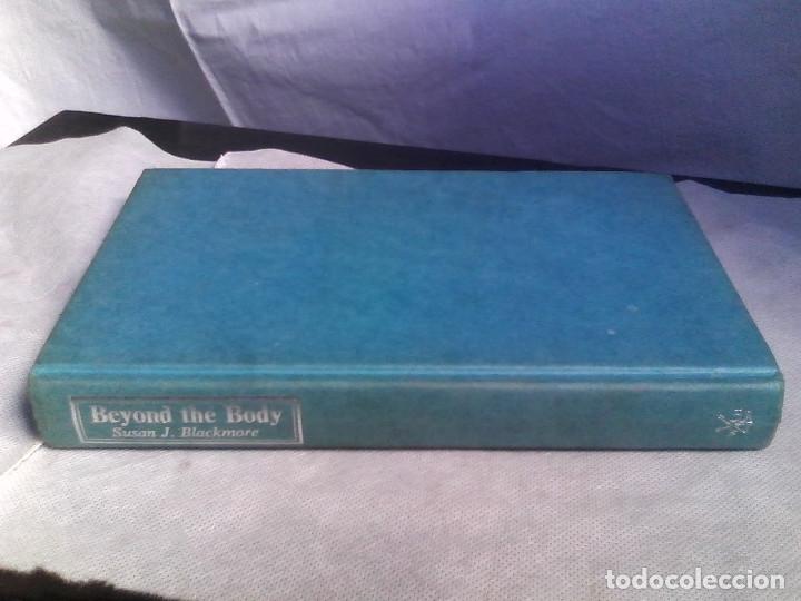 Libros de segunda mano: Blackmore, Susan - Beyond the Body / VIAJE ASTRAL, PARAPSICOLOGÍA, PARANORMAL / - Foto 2 - 53524610