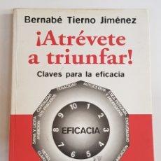 Libros de segunda mano: ATREVETE A TRIUNFAR - BERNABE TIERNO - TDK108. Lote 177719480