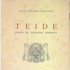 Libros de segunda mano: REF.0014168 TEIDE ENSAYO DE FILOLOGIA TINERFEÑA / JUAN ALVAREZ DELGADO. Lote 177722924