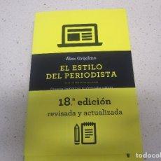 Libros de segunda mano: EL ESTILO DEL PERIODISTA ALEX GRIJELMO TAURUS. Lote 177733572