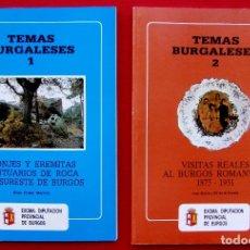 Libros de segunda mano: TEMAS BURGALESES 1 Y 2. BURGOS. AÑO: 1986 Y 1987. VISITAS REALES Y MONJES Y EREMITAS SANTUARIOS.. Lote 177742117