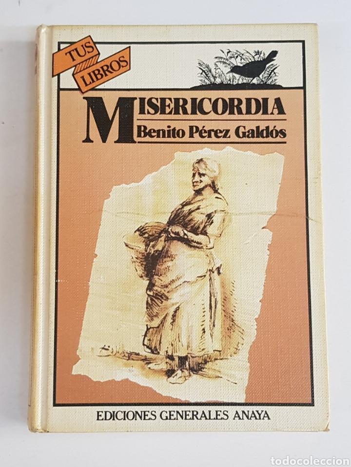 MISERICORDIA - BENITO PEREZ GALDOS - ANAYA TUS LIBROS - TDK100 (Libros de Segunda Mano (posteriores a 1936) - Literatura - Otros)