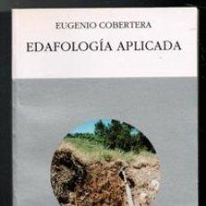 Libros de segunda mano: EDAFOLOGÍA APLICADA. EUGENIO COBERTERA. Lote 177761550