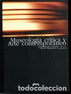 MUSEOLOGÍA CRÍTICA Y ARTE CONTEMPORÁNEO. VARIOS AUTORES (Libros de Segunda Mano - Bellas artes, ocio y coleccionismo - Otros)
