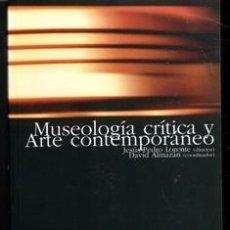 Libros de segunda mano: MUSEOLOGÍA CRÍTICA Y ARTE CONTEMPORÁNEO. VARIOS AUTORES. Lote 177761578