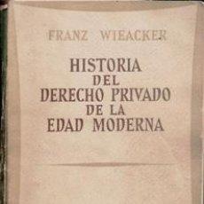 Libros de segunda mano: HISTORIA DEL DERECHO PRIVADO DE LA EDAD MODERNA, FRANZ WIEACKER. Lote 177761595