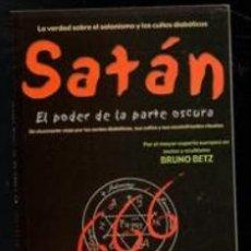 Libros de segunda mano: SATÁN. EL PODER DE LA PARTE OSCURA. BRUNO BETZ. Lote 177761639