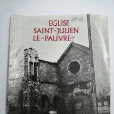 Libros de segunda mano: EGLISE SAINT-JULIEN LE-PAUVRE. PAR MGR J. NASRALLAH. 4ºEDITION. Lote 177776738