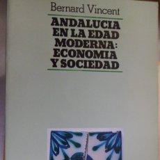 Libros de segunda mano: ANDALUCÍA EN LA EDAD MODERNA: ECONOMÍA Y SOCIEDAD. BERNARD VINCENT. GRANADA. Lote 177779728