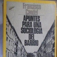 Libros de segunda mano: APUNTES PARA UNA SOCIOLOGÍA DEL BARRIO. FRANCISCO CANDEL. Lote 177779985