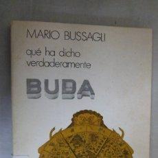 Libros de segunda mano: BUDA. QUE HA DICHO VERDADERAMENTE. MARIO BUSSAGLI. Lote 177782083
