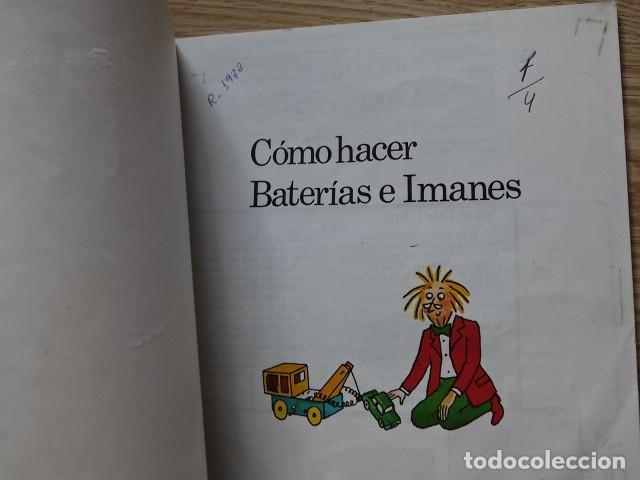 Libros de segunda mano: CÓMO HACER BATERIAS E IMANES MODELOS, JUEGOS Y EXPERIMENTOS PLESA SM 1987 - Foto 4 - 177795854
