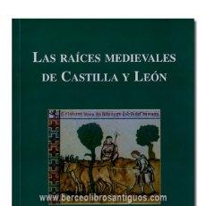 Libros de segunda mano: VALDEÓN BARUQUE (JULIO).– LAS RAÍCES MEDIEVALES DE CASTILLA Y LEÓN. ÁMBITO EDICIONES, ALARIFE, 2004. Lote 177821055