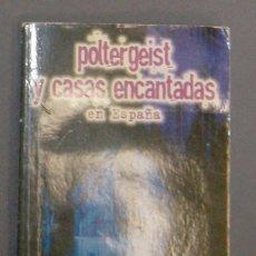 Libros de segunda mano: POLTERGEIST Y CASAS ENCANTADAS EN ESPAÑA FRANCISCO CONTRERAS GIL . Lote 177823319