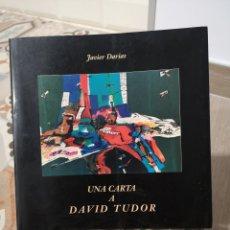 Libros de segunda mano: JAVIER DARÍA : UNA CARTA A DAVID TUDOR - MUSICINCO EDITORIAL 1992 / ILUSTRADO. Lote 177838855