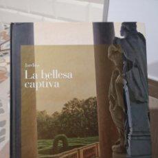 Libros de segunda mano: JARDINS. LA BELLESA CAPTIVA - PÁEZ DE LA CADENA, FRANCISCO. Lote 177839093