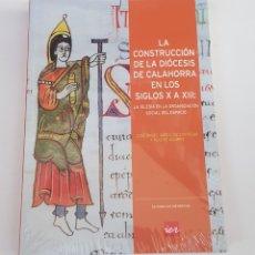 Libros de segunda mano: LA CONSTRUCCIÓN DE LA DIÓCESIS DE CALAHORRA EN LOS SIGLOS X A XIII: TDK10. Lote 177839542