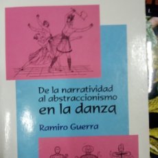 Libros de segunda mano: RAMIRO GUERRA -DE LA NARRATIVIDAD AL ABSTRACCIONISMO EN LA DANZA. Lote 177839643