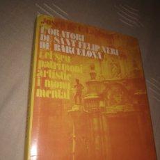 Libros de segunda mano: L'ORATORI DE SANT FELIP NERI DE BARCELONA. JOSEP DE C. LAPLANA. ABADIA DE MONTSERRAT,1978.. Lote 177841984