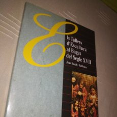 Libros de segunda mano: ELS TALLERS D'ESCULTURA AL BAGES AL SEGLE XVII. JOAN BOSC I BALLBONA. 1986.. Lote 177842539