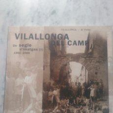 Libros de segunda mano: VILALLONGA DEL CAMP. UN SEGLE D'IMATGES.. Lote 177866893