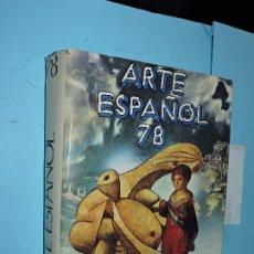 Libros de segunda mano: ARTE ESPAÑOL 78. LÓPEZ, JOSÉ ALBERTO (DIRECTOR). ED. LÁPIZ. MADRID 1978. Lote 177872350
