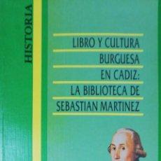 Libros de segunda mano: LIBRO Y CULTURA BURGUESA EN CADIZ : LA BIBLIOTECA DE SEBASTIAN MARTINEZ. ANTONIO GARCIA-BAQUERO.1988. Lote 215193528