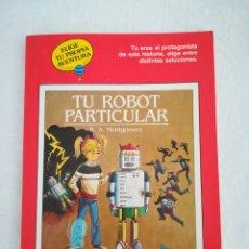 Libros de segunda mano: TU ROBOT PARTICULAR - ELIGE TU PROPIA AVENTURA - TIMUN MAS. Lote 177882685
