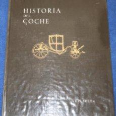 Libros de segunda mano: HISTORIA DEL COCHE - LUIS SOLER - EDITORIAL CIGÜEÑA (1952). Lote 177892312