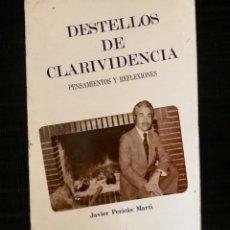 Libros de segunda mano: DESTELLOS DE CLARIVIDENCIA - PENSAMIENTOS Y REFLEXIONES - LIBRO DE JAVIER PERICAS MARTI. Lote 177895004
